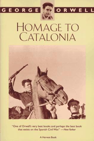 george orwells a homage to catalonia essay Essay 1 first of all the physical memories, the sounds, the smells and the   beginning of my book on the spanish war [homage to catalonia], and do not.