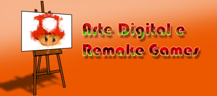 Arte Digital e Remake Games