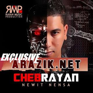 Cheb Rayan-Newit Nensa