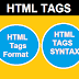 Format and Syntax of HTML Tags and Important points about HTML Tags
