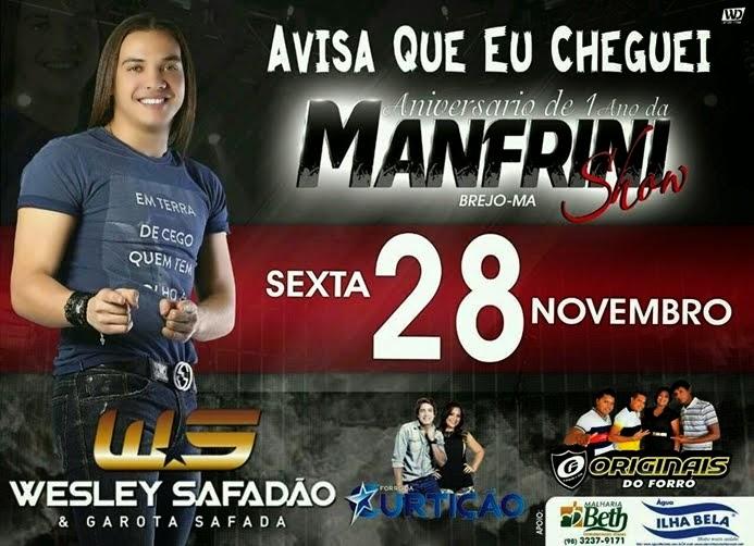 Wesley Safadão: Manfrini - Brejo - MA. Dia 28/11.