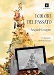 I COLORI DEL PASSATO, Pasquale Cotugno