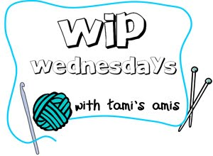 WIP Wednesday with Tami's Amis