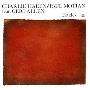 Charlie Haden With Geri Allen - Paul Motian - The Montreal Tapes (with Geri Allen & Paul Motian)