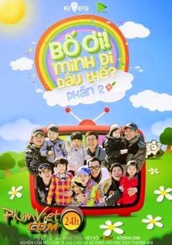 xem phim bo oi minh di dau the phan 2 full hd vietsub online poster