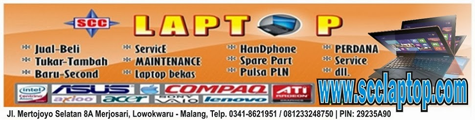 SCC LAPTOP | Laptop Bekas~Netbook bekas-Notebook second | Laptop Malang | Service Laptop Malang