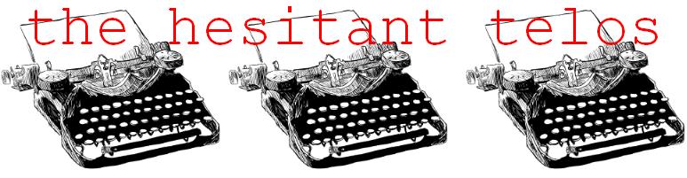 the hesitant telos