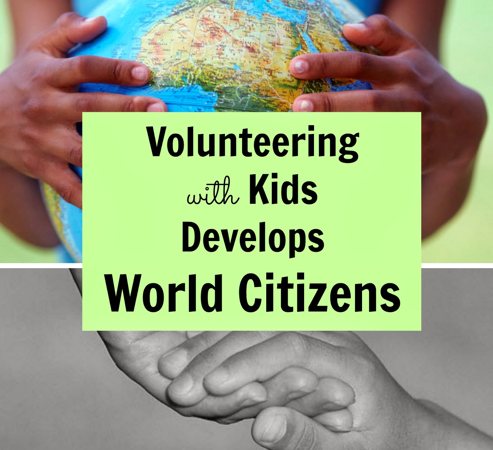 Volunteering with Kids Develops World Citizens | Multicultural Kid Blogs