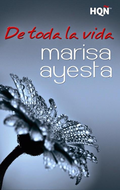 NOVELA ROMANTICA - De toda la vida  Marisa Ayesta (Harlequin Ibérica, 12 junio 2014)  Ficción Romántica Adulta | Edición Ebook kindle