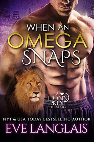 When an Omega Snaps by Eve Langlais
