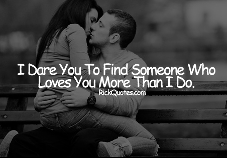 Love Quotes | I Dare You Find Someone Couple Love hug Kiss romantic