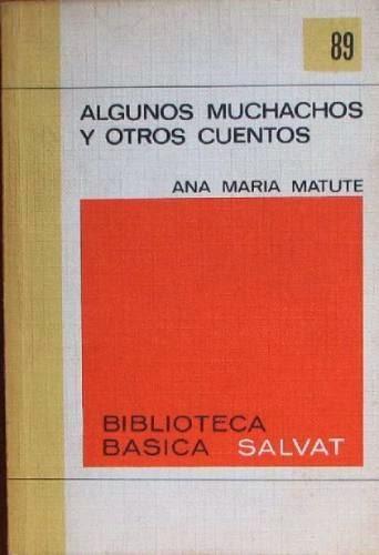Algunos muchachos....- Ana María Matute
