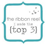 Ribbon Reel Challenge Top 3