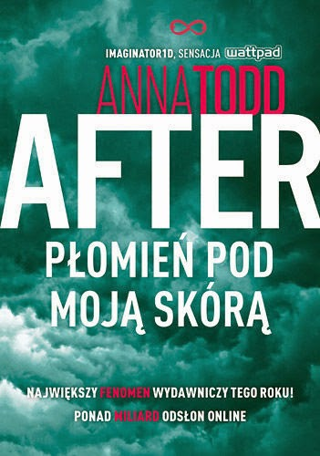 "#35 Recenzja książki ""After: Płomień pod moją skórą"" Anna Todd"