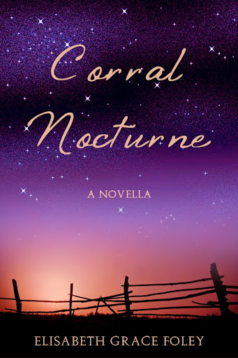 http://www.amazon.com/Corral-Nocturne-Elisabeth-Grace-Foley-ebook/dp/B00N6TA0Z2/