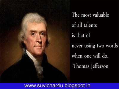 Tho most valuable of all talents is that of never using two words when one will do. By Thomas jefferson