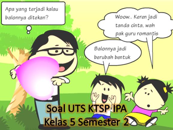 Soal UTS KTSP IPA Kelas 5 Semester 2