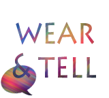 WEAR AND TELL