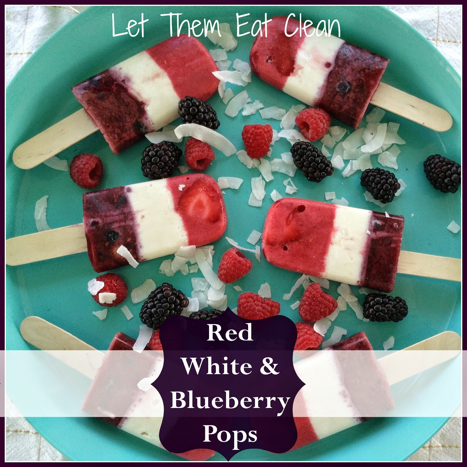 Let Them Eat Clean: Red White & Blueberry Pops
