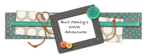 Burt Family's Iowa Adventures