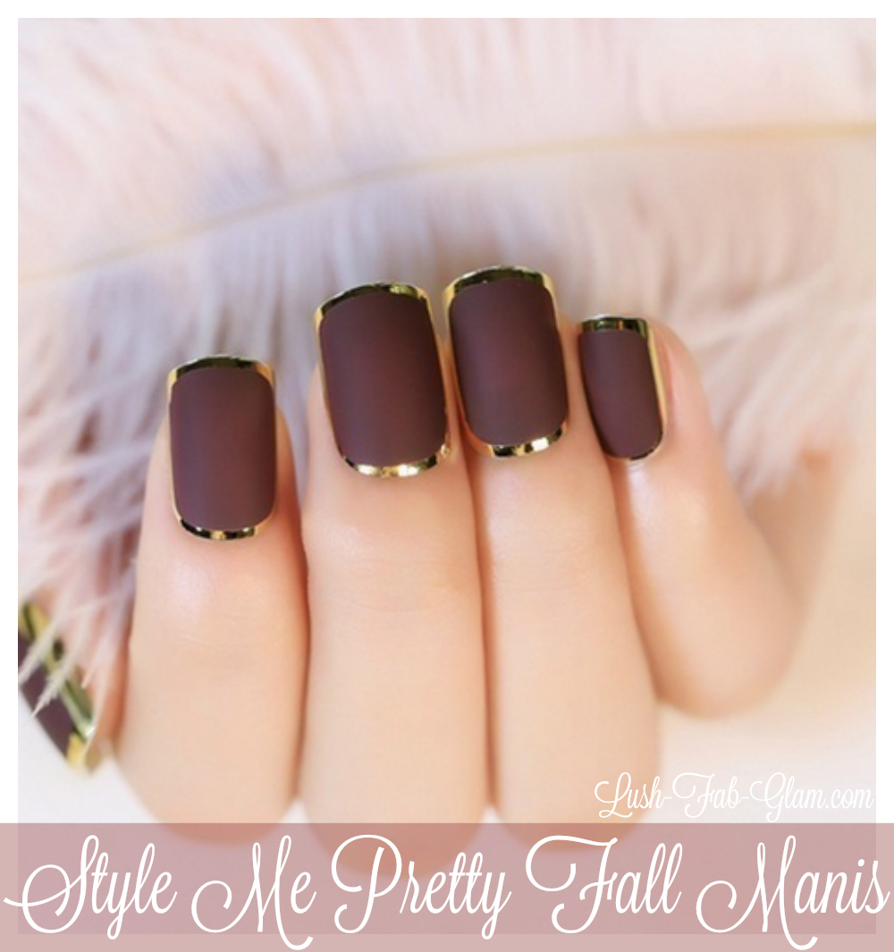'Style Me Pretty Manis' in the most spectacular colors of the fall season.