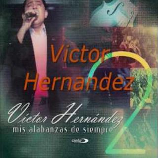 Victor Hernandez – Mis Alabanzas De Siempre [2009] [320kbps] [MG]