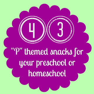 p snacks, p theme preschool, homeschool snacks, letter of the week snacks, food starting with P