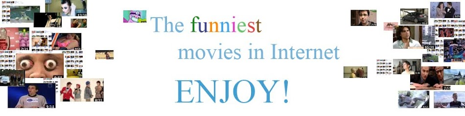 The funniest movies in Internet.