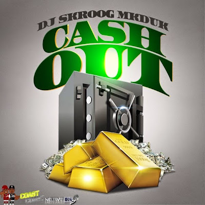 """DJ Skroog Mkduk - """"Cash Out"""" Mixtape / www.hiphopondeck.com"""