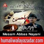 http://www.humaliwalayazadar.com/2014/10/mesam-abbas-nayani-nohay-2015.html
