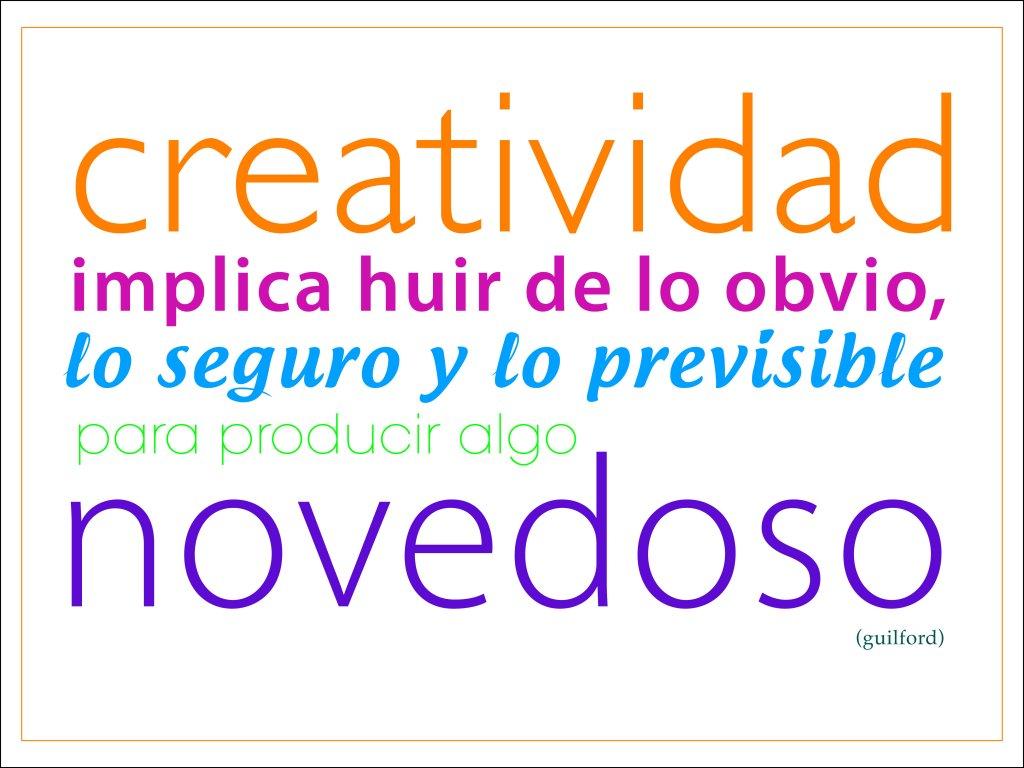 la creatividad Todos poseemos un talento, todos tenemos la capacidad de ser creativos y la  mayoría vivimos sin saberlo, convencidos muchas veces de que.