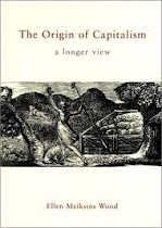 The Origin of Capitalism by E.M. Wood