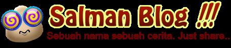 Salman Blog - Sebuah Nama Sebuah Cerita :: Just Share