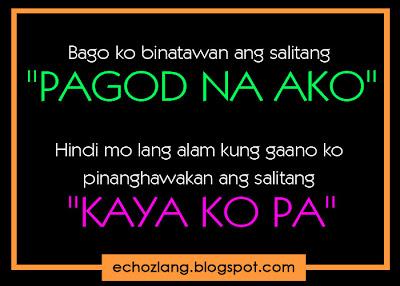 Bago ko binitawan ang salitang pagod na ako. Hindi mo lang alam kung gaano ko pinanghawakan ang salitang kaya ko pa.