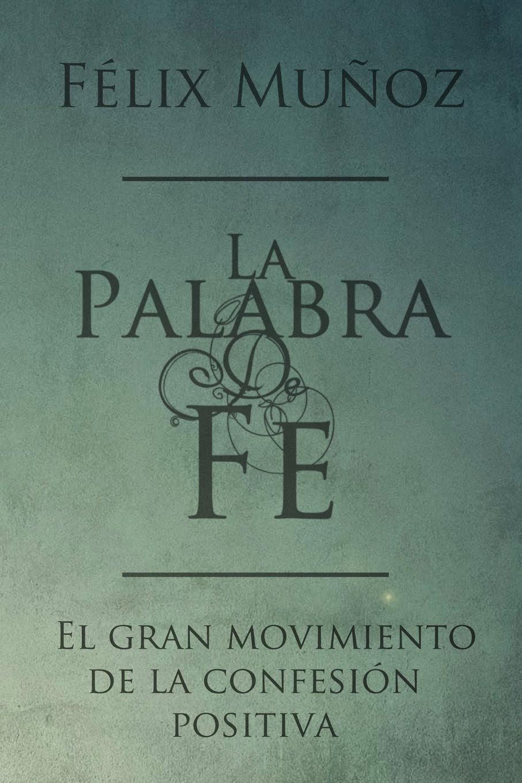 Félix Muñoz-La Palabra De Fe-