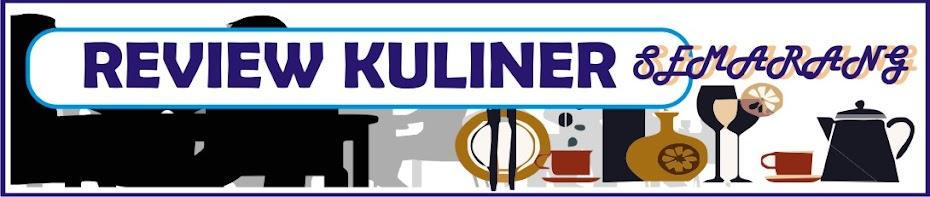 Review Kuliner Semarang