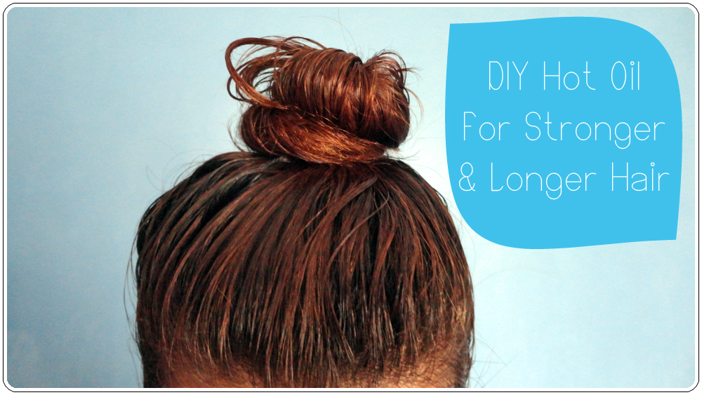 DIY Hot Oil for Stronger and Longer Hair