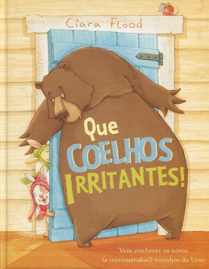 """QUERES OUVIR UMA HISTÓRIA - """"QUE COELHOS IRRITANTES"""" DE CIARA FLOOD"""