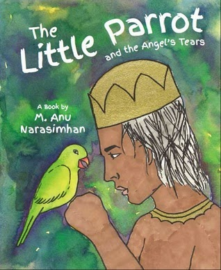 bedtime story, children, multicultural, picture book, M. Anu Narasimhan, The Little Parrot and the Angel's Tears
