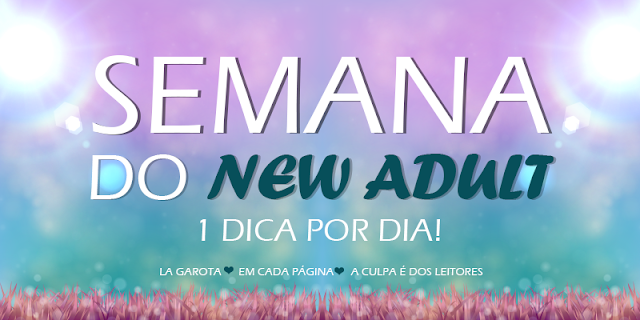 Semana do New Adult: Dica 1
