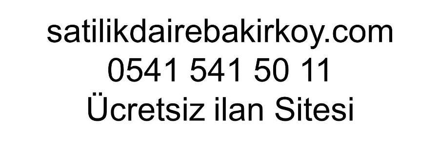 Satılık Daire Bakırköy 0541 541 5011