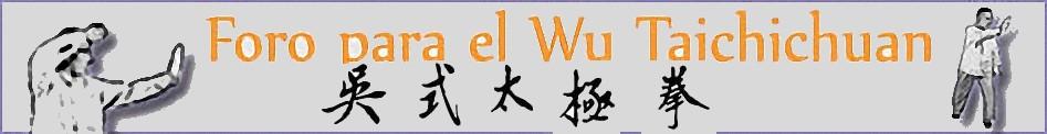FORO para el WU TAIJIQUAN TRADICIONAL