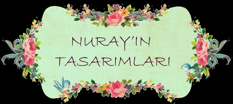 Nuray'ın Tasarımları