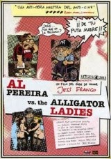 Al Pereira vs. The Alligator Ladies (2012) Online