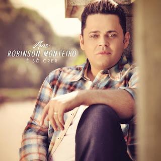 """""""Escolha Ser Santo"""" single oficial do CD """"É Só Crer"""" de Robinson Monteiro"""
