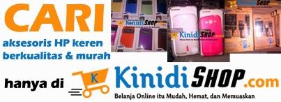 Cari aksesoris HP di KinidiShop.com aja ...