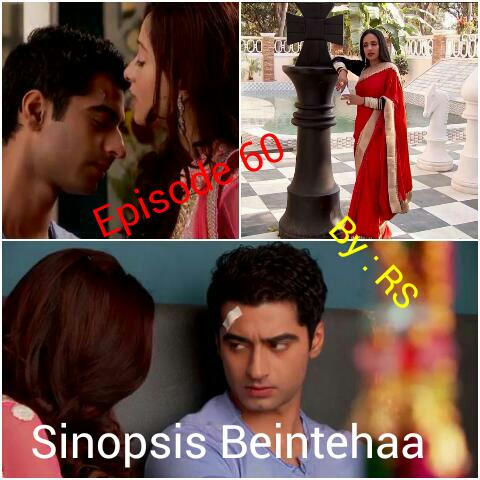 Sinopsis Beintehaa Episode 60