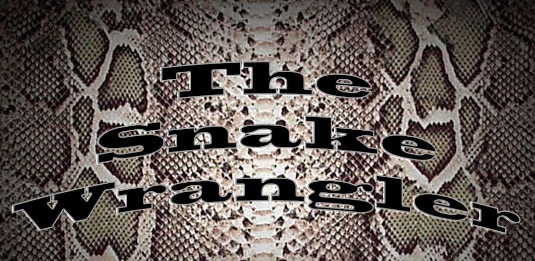The Snake Wrangler
