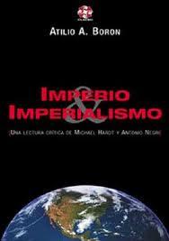 IMPERIO & IMPERIALISMO. Atilio Boron