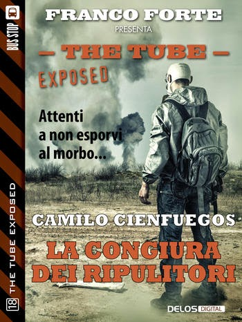 The Tube Exposed # 18 - La congiura dei ripulitori (Camilo Cienfuegos)